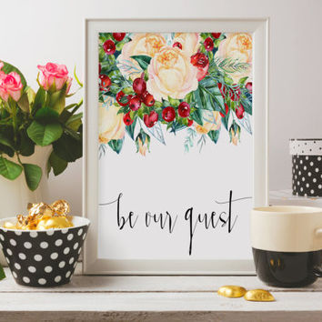 "Typography Art Print Floral Quote ""Be Our Guest"" Floral Art Print Floral Wall Art Welcome Sign Pink Floral Art Print Printable quotes"