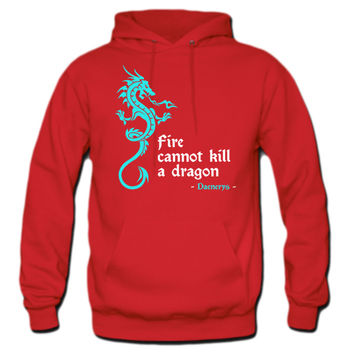 Fire cannot kill a dragon (Game of Thrones) Hoodie
