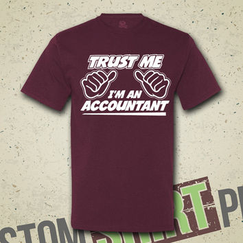 Trust Me I'm An Accountant - T-Shirt - Tee - Shirt - Funny - Humor - Gift for Accountant - Finance - Accountants - Accounting - Books