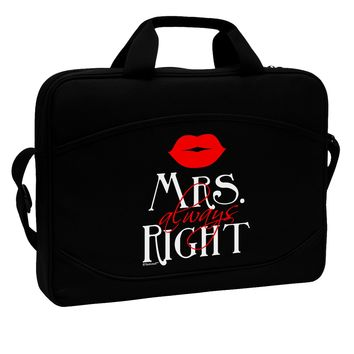 "Matching Husband and Wife Designs - Mrs Always Right 15"" Dark Laptop / Tablet Case Bag by TooLoud"