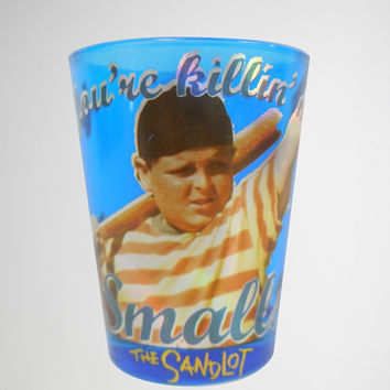 2 oz. Sandlot You're Killing Me Smalls Shot Glass
