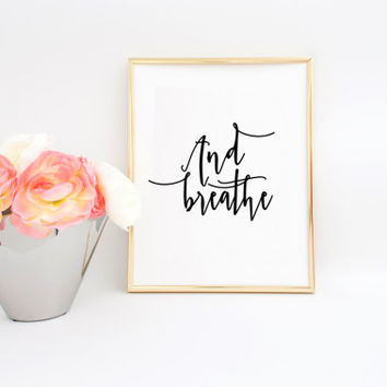 And Breathe Yoga Print Yoga Poster Relax Print Relaxation Gifts Relax Sign Meditation Gifts Yoga Art Inspirational Poster Quotes Art Print