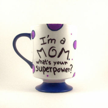 SUPERPOWER MOM Coffee Mug Hand Painted 12oz Coffee Tea Cup Great for MOTHER'S Day
