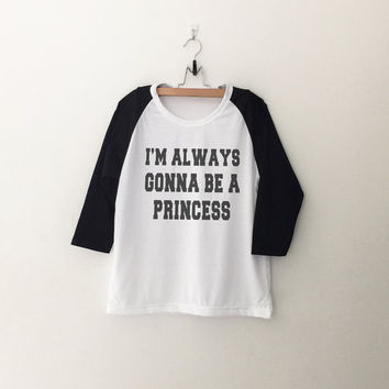 Cute princess funny T shirt for women casual top tumblr graphic baseball tee summer spring fall winter fashion birthday gift