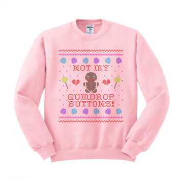 Not My Gumdrop Buttons Gingerbread Man Crewneck Sweatshirt