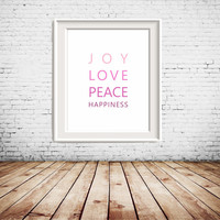 """8x10"""", 5x7"""", 4x6"""" Joy, Love, Peace, Happiness Quote, pink tones Printable Art, wall art, wall decor, gallery wall, home decoration"""