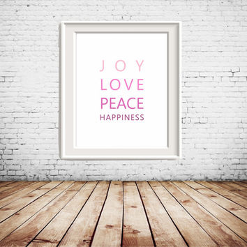 "8x10"", 5x7"", 4x6"" Joy, Love, Peace, Happiness Quote, pink tones Printable Art, wall art, wall decor, gallery wall, home decoration"