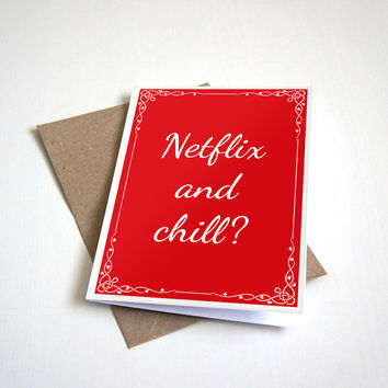 Netflix and Chill? Greeting Card - Humour Card - Relationship Card - Friend Card - 5 x 7
