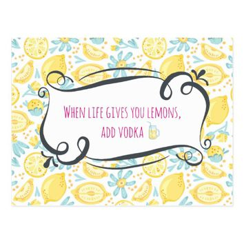 Funny Quote When Life Gives You Lemons, Add Vodka Postcard