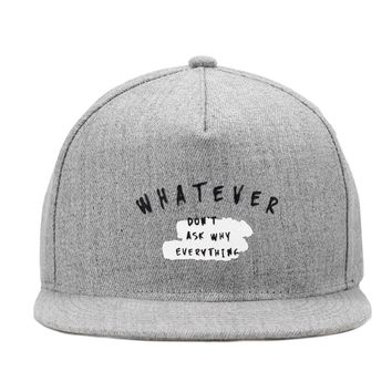 Whatever - Don't Ask Why Everything - Flat Brim Cute, Graphic, Cool Baseball Cap Hat