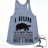 I run slower than. Herd of turtles. gym tank. workout Tank. turtle. Workout Tank. Gym Tank Top. Exercise Tank Top. Run slower than turtles.