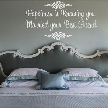 Bedroom Decal-Happiness is Knowing you Married your Best Friend- Large Wall Decal Vinyl Wall Art Quote Lettering Inspirational Wall Mural