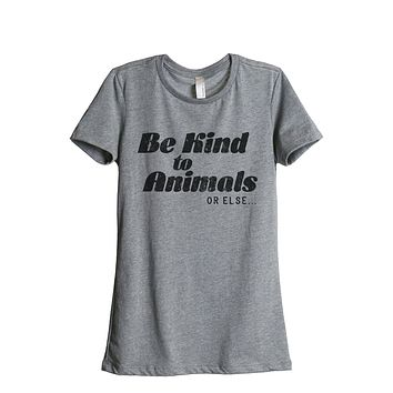 Be Kind To Animals Or Else
