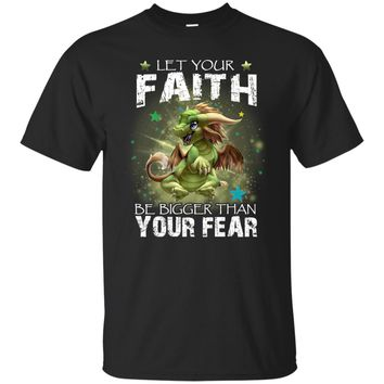 Let your faith be bigger than your fear 2 UB™ - Dragon