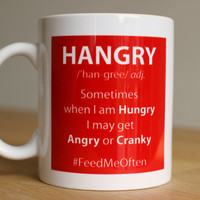 "HANGRY funny coffee mug with hashtag #FeedMeOften  - ""hungry & angry"""