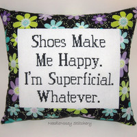 Funny Cross Stitch Pillow, Black Flower Pillow, Shoe Quote