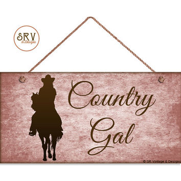 "Country Gal Sign, Rustic Decor, Grunge Pink Background, Weatherproof, 5""x10"" Wall Plaque, Gift, Lady Riding Horse, Western Sign, Cowgirl"