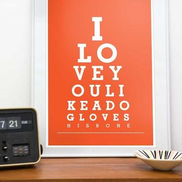 Anniversary gift. Dog art. Eyechart. Inspiring positive quote. Love. Typographic print.  Custom color - I love you like dog loves his bone