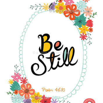 BE STILL Print . Psalm 46:10. Hand drawn floral frame and Typography. Scripture Art. Christian Inspirational Artwork.