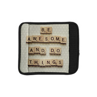 """Cristina Mitchell """"Be Awesome And Do Things"""" Wooden Letters Luggage Handle Wrap"""