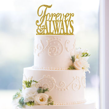 Glitter Forever and Always Cake Topper – Custom Wedding Cake Topper Available in 6 Glitter Options