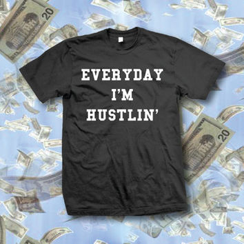Everyday i'm hustlin  - Crewneck Pullover Sweatshirt - Unisex Crewneck T-shirt  XS/S/M/L/XL