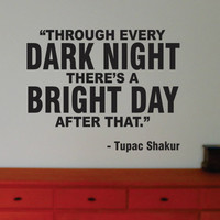 Tupac Bright Day Wall Decal Vinyl Words Quote Music Rap