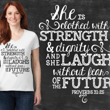 Strength & Dignity Proverbs 31:25 Graphic T-shirt