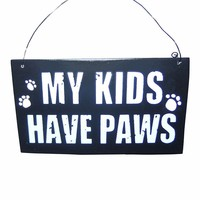St. Nicholas Square ''My Kids Have Paws'' Wooden Sign Christmas Ornament