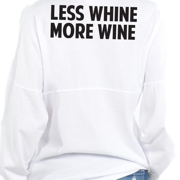 Less Whine More Wine - Long Sleeve Football Tee