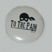 "Princess Bride To The Pain 1.25"" pinback button"