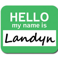 Landyn Hello My Name Is Mouse Pad