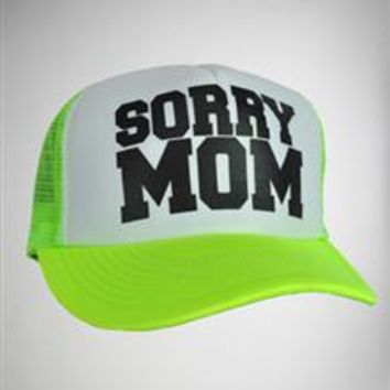 'Sorry Mom' Trucker Hat