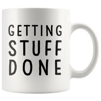 Getting Stuff Done 11oz White Mug
