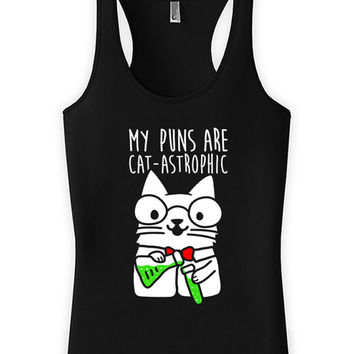 Funny Cat Tank My Puns Are Cat-Astrophic Geekery Chemistry Gift For Geeks Cat Clothing American Apparel Racerback Top Womens Tank WT-322