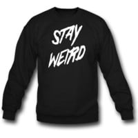 Stay Weird SWEATSHIRT CREWNECKS