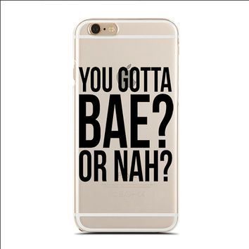 You Gotta Bae? Or Nah? - Slim & Transparent case for iPhone - by HeartOnMyFingers - SLIMCASE-150