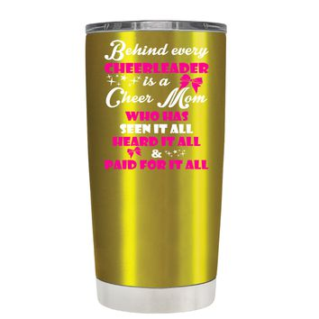 Behind Every Cheerleader is a Cheer Mom on Translucent Gold 20 oz Tumbler Cup