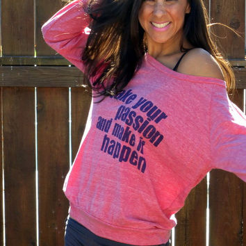 Take Your Passion and Make It Happen- Eco Heather Crop Raglan. Sizes S-XL.
