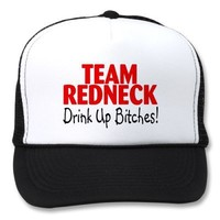 Team Redneck Drink Up Bitches Mesh Hat from Zazzle.com