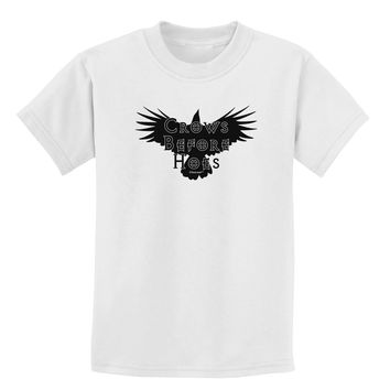 Crows Before Hoes Design Childrens T-Shirt by TooLoud