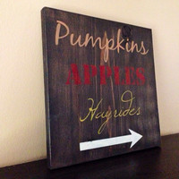 Pumpkins Apples Hayrides Fall Sign, Stained and Hand Painted, Customizable, Home decor