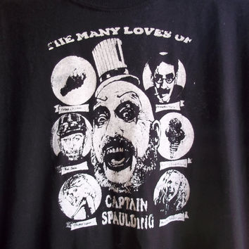 The Many loves of Captain Spaulding T shirt Mens or Womens (S,M,L,XL,2XL) - Devils Rejects - House of 1000 Corpses - Sid Haig