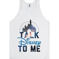 Talk Disney To Me-Unisex White Tank