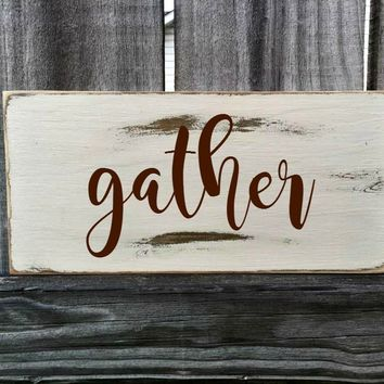 GATHER Rustic Sign / Distressed Wooden Sign / GATHER Vintage Sign / GATHER Rustic Sign