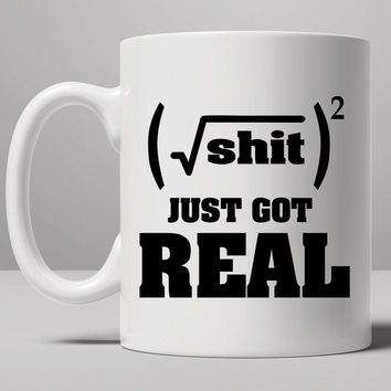 Shit just got real Mug, Tea Mug, Coffee Mug