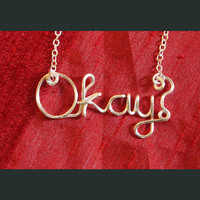 Okay? Wire Necklace