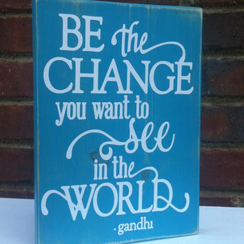 Gandhi Be the change Shabby Wood Block Office Studio Dorm Nursery