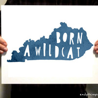 "KENTUCKY - ""Born a Wildcat"" - 11x14 Typography Print"