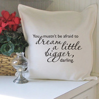 dream a little bigger pillow cover